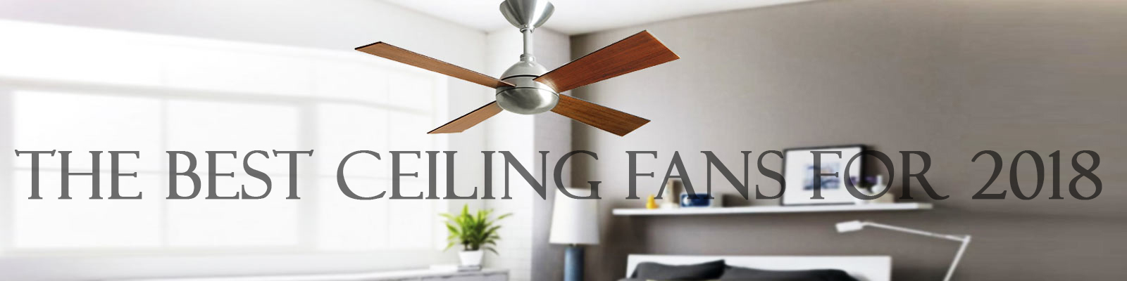 The best ceiling fans 2018